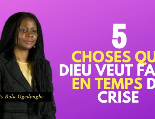 5 choses que Dieu veut faire en temps de crise